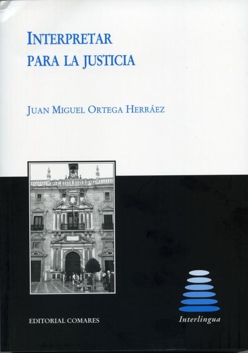 Interpretar para la Justicia de Juan Miguel Ortega Herraez.